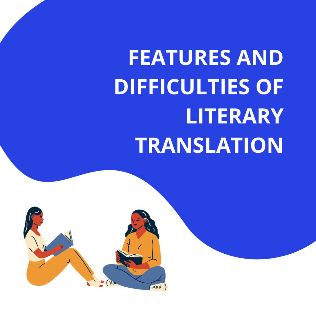 Features and difficulties of literary translation