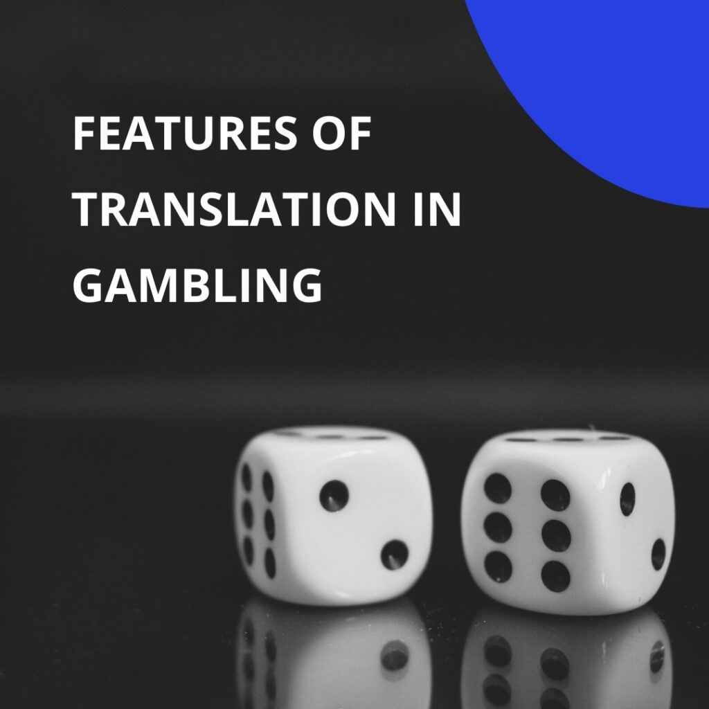 Features of translation in gambling